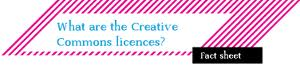 What are the Creative Commons licences facts heet